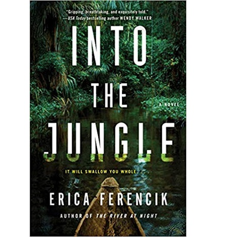 Into the Jungle by Erica Ferencik ePub Download