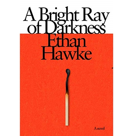 A Bright Ray of Darkness by Ethan Hawke ePub Download
