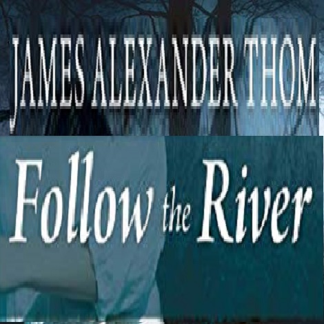 Follow the River by James Alexander Thom ePub Download