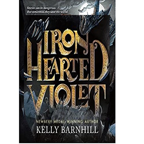 Iron Hearted Violet by Kelly Barnhill ePub Download