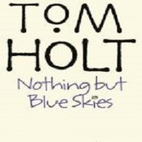 Nothing But Blue Skies By Tom Holt ePub Download