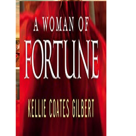 A Woman of Fortune by Kellie Coates Gilbert ePub Download