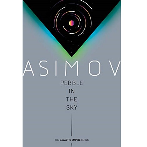 Pebble in the Sky by Isaac Asimov ePub Download