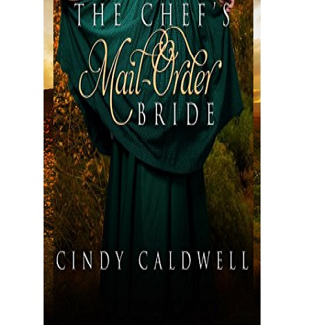 The Chef's Mail Order Bride by Cindy Caldwell ePub Download