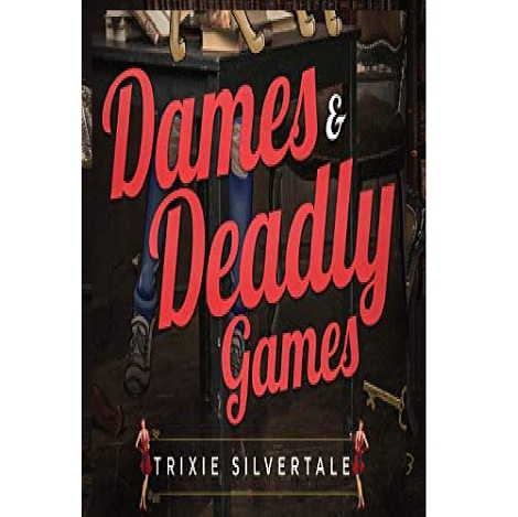 Dames and Deadly Games by Trixie Silvertale ePub Download