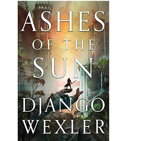 Ashes of the Sun by Django Wexler ePub Download