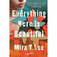 Everything Here is Beautiful by Mira T. Lee ePub Download
