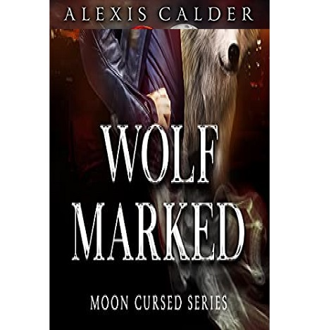 WOLF MARKED BY ALEXIS CALDER ePub Download