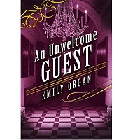 An Unwelcome Guest by Emily Organ ePub Download