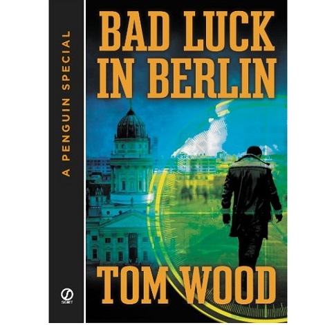 Bad Luck In Berlin by Tom Wood ePub Download
