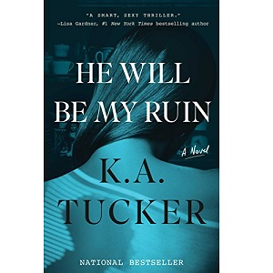 He Will Be My Ruin by K.A. Tucker ePub Download