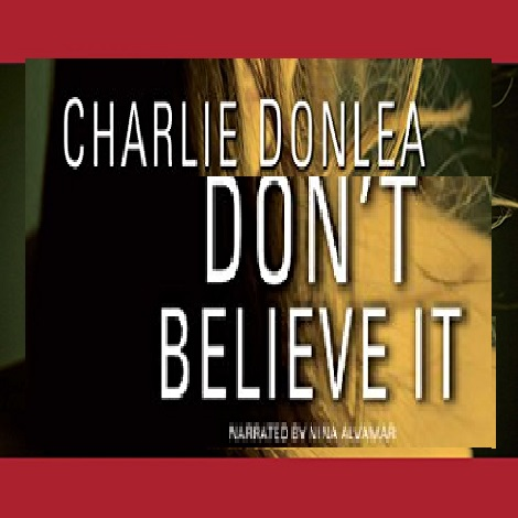 Don't Believe It by Charlie Donlea ePub Download