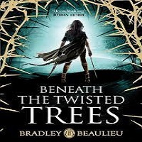 Beneath the Twisted Trees by Bradley P. Beaulieuri ePub Download