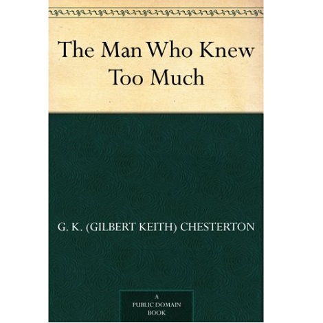 The Man Who Knew Too Much By Gilbert Keith Chesterto ePub Download
