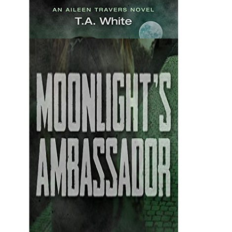 Moonlight's Ambassador by T.A. White ePub Download