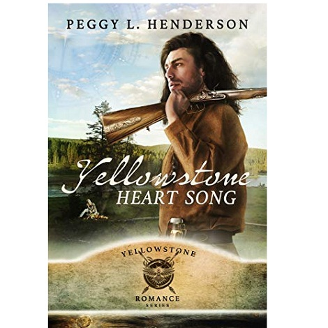 Yellowstone Heart Song by Peggy L Henderson ePub Download