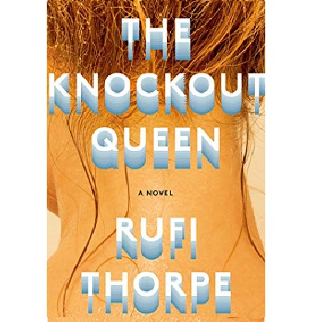 The Knockout Queen by Rufi Thorpe ePub Download