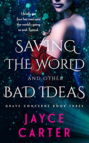 Saving the World and Other Bad Ideas by Jayce Carter ePub Download