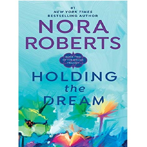 Holding the Dream by Nora Roberts ePub Download