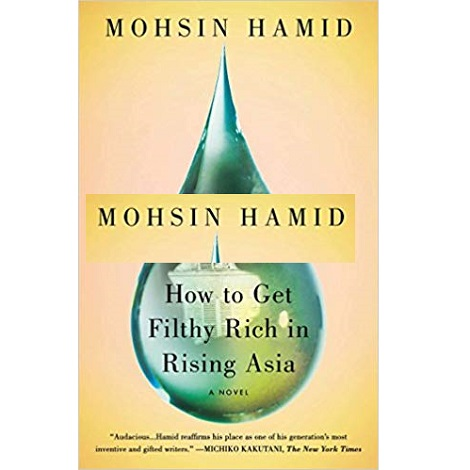 How to Get Filthy Rich in Rising Asia by Mohsin Hamid ePub Download